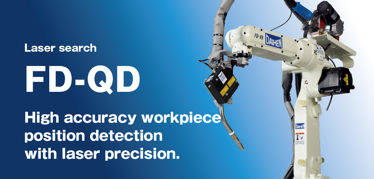 Laser search FD-QD High accuracy workpiece position detection with laser precision.