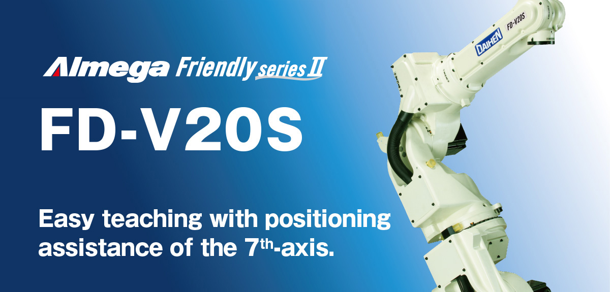 AImega Frendly series FD-V20S Easy teaching with positioning assistance of the 7th-axis.