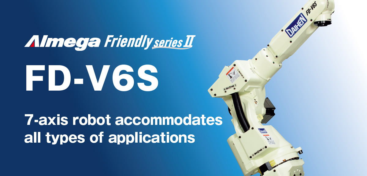 AImega Frendly series FD-V6S 7-axis robot accommodates all types of applications