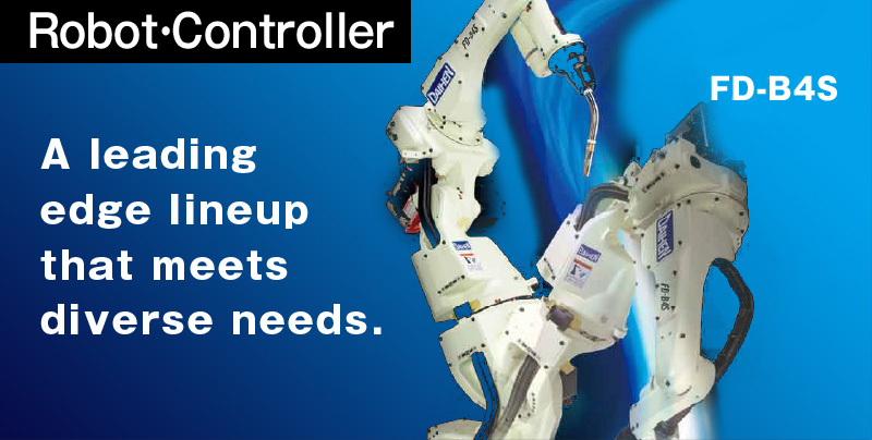 Robots A cutting-edge lineup that leads the industry in a variety of applications.From compact robots slim, fast manipulator, to leading-edge 7-axis robots that defy conventional welding wisdom, we meet diverse customer needs with a line of diverse manipulators.